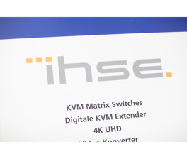 IHSE - Excellence in KVM and Video